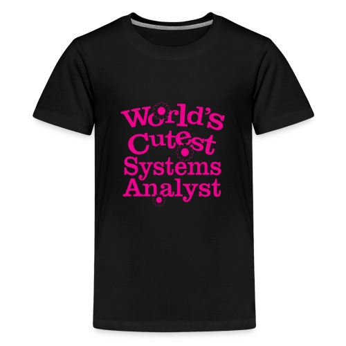07 worlds cutest systems analyst copy - Kids' Premium T-Shirt