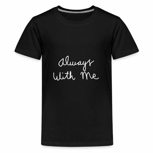 Always with me - Kids' Premium T-Shirt