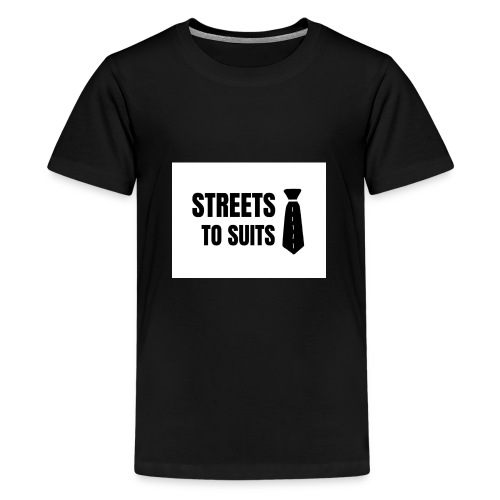 Streets To Suits - Kids' Premium T-Shirt