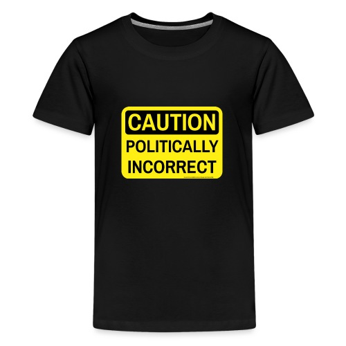 CAUTION POLITICALLY INCOR - Kids' Premium T-Shirt