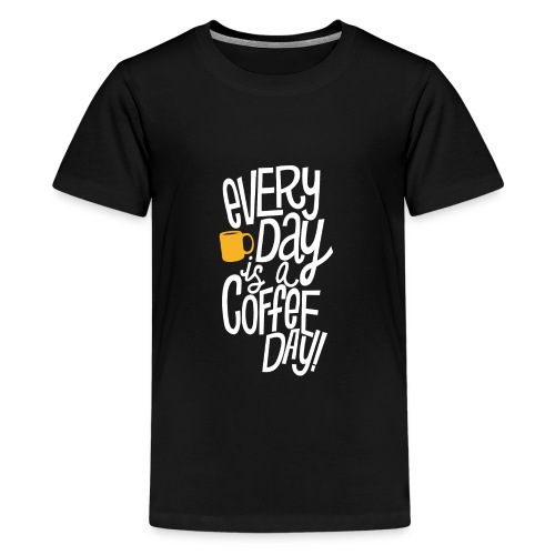 Everyday is a coffee day - Kids' Premium T-Shirt