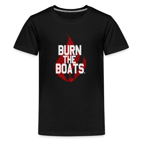 BASKETBALL: Burn the Boats (Red) - Kids' Premium T-Shirt