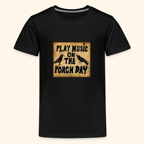 Play Music on te Porch Day - Kids' Premium T-Shirt