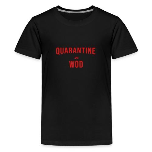 QUARANTINE & WOD - Kids' Premium T-Shirt