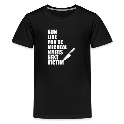 Run like you are Micheal Myers next victim - Kids' Premium T-Shirt