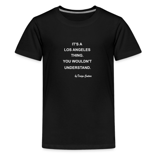 IT S A LOS ANGELES WHITE - Kids' Premium T-Shirt
