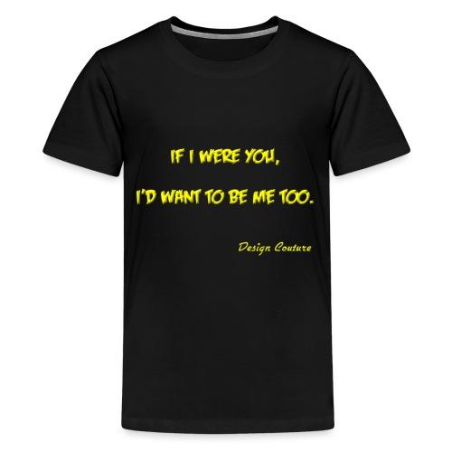 IF I WERE YOU YELLOW - Kids' Premium T-Shirt