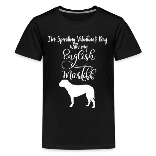 I'm Spending Valentine's Day With My English - Kids' Premium T-Shirt