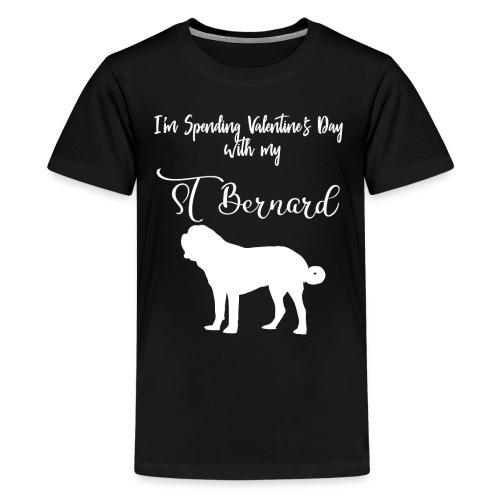 I'm Spending Valentine's Day With My St Bernard - Kids' Premium T-Shirt
