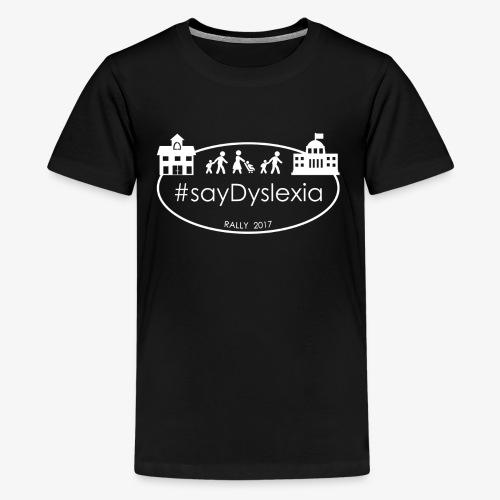 #SayDyslexia (White) - Kids' Premium T-Shirt