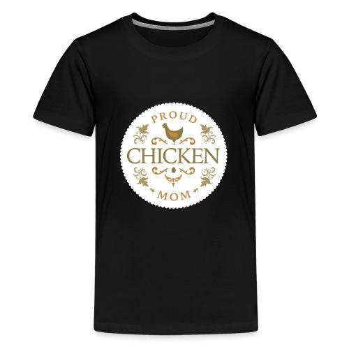 proud chicken mom - Kids' Premium T-Shirt