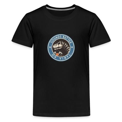 Sounds Better on Vinyl - Kids' Premium T-Shirt