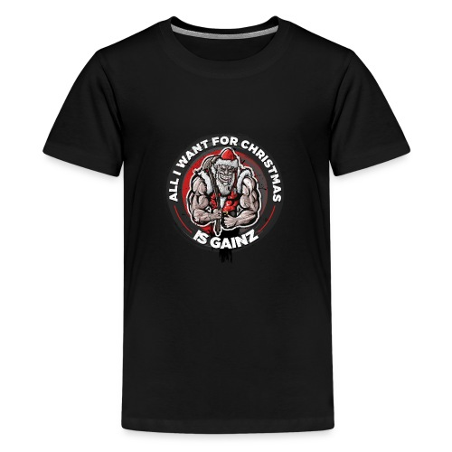 Tough Santa - All I want for Christmas is Gainz - Kids' Premium T-Shirt