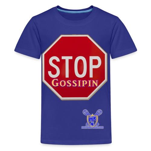 Stop Gossipin - Kids' Premium T-Shirt