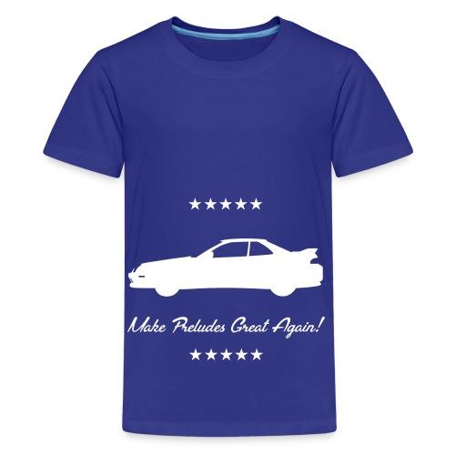 Make Preludes Great Again! - Kids' Premium T-Shirt