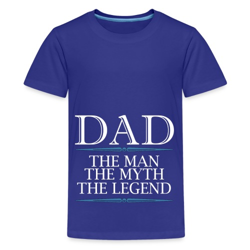 Dad The Man The Myth The Legend - Kids' Premium T-Shirt