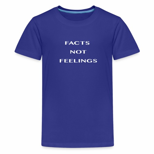 FACTS NOT FEELINGS - Kids' Premium T-Shirt
