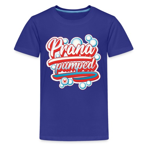 Prana Pumped - Kids' Premium T-Shirt