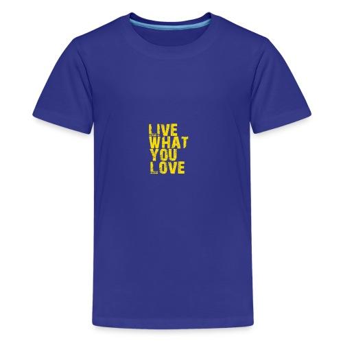 live what you love - Kids' Premium T-Shirt