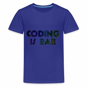 coding is bae - Kids' Premium T-Shirt
