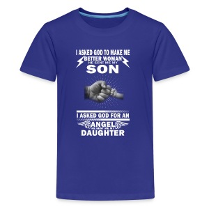 I ASKED GOD TO MAKE ME BETTER WOMAN HE SENT ME MY - Kids' Premium T-Shirt