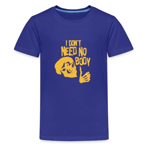I Dont Need No Body Skeleton Halloween humour Logo - Kids' Premium T-Shirt