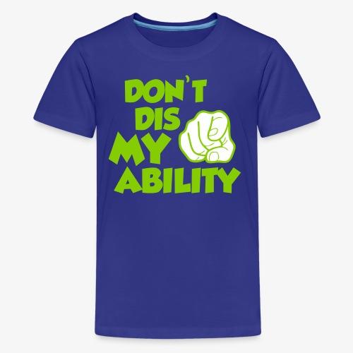 Abili-tee'sDont Dis my Ability - Kids' Premium T-Shirt