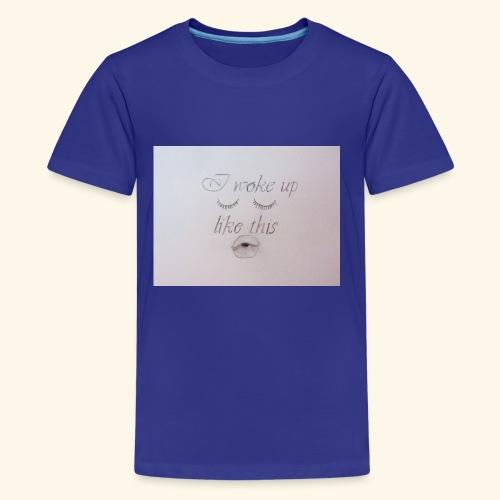 i woke up like this - Kids' Premium T-Shirt
