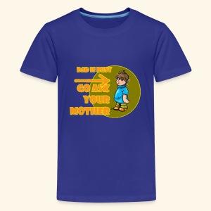 Dadisbusy - Kids' Premium T-Shirt