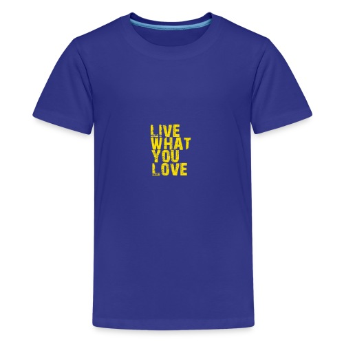 live what you love - Kids' Premium T-Shirt