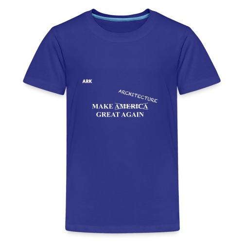 Make Architecture Great Again - Kids' Premium T-Shirt