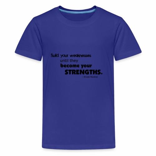 BuildYourWeaknesses - Kids' Premium T-Shirt