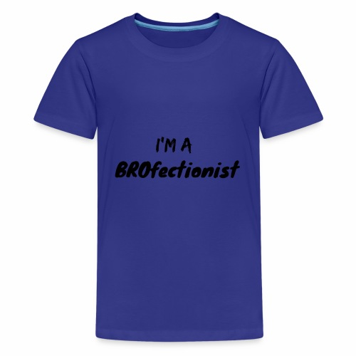 I'm A BROfectionist - Kids' Premium T-Shirt