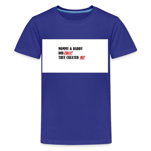 DID THAT! - Kids' Premium T-Shirt