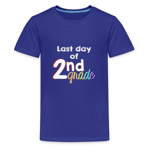 Last Day of 2nd Grade - Kids' Premium T-Shirt