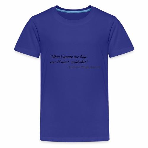 Eazy-E's immortal quote - Kids' Premium T-Shirt