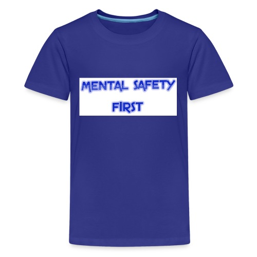 safety mentally - Kids' Premium T-Shirt