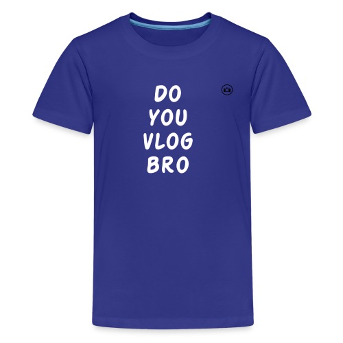 DO you vlog bro T-Shirt - Kids' Premium T-Shirt