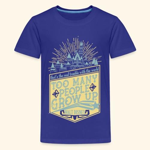 Too Many People Grow Up - Kids' Premium T-Shirt