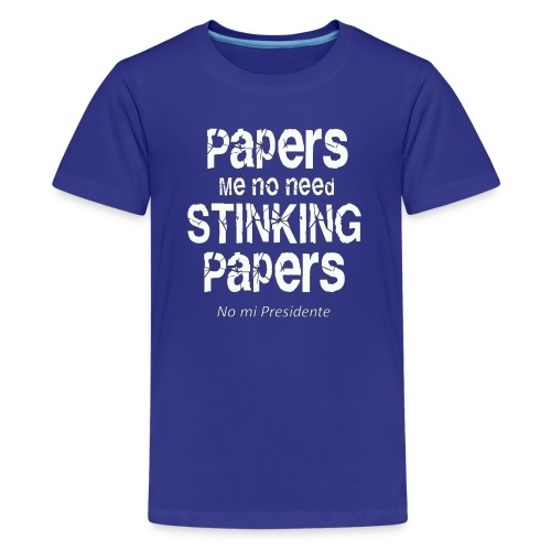 Papers me no need papers - Kids' Premium T-Shirt