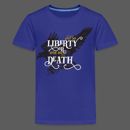 Give me Liberty or Give me Death - Kids' Premium T-Shirt