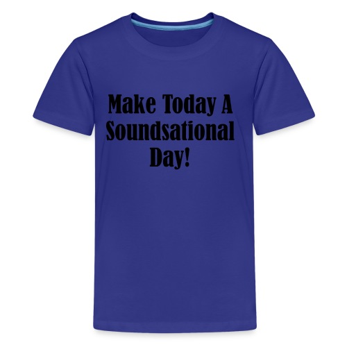Make Today A Soundsational Day - Kids' Premium T-Shirt
