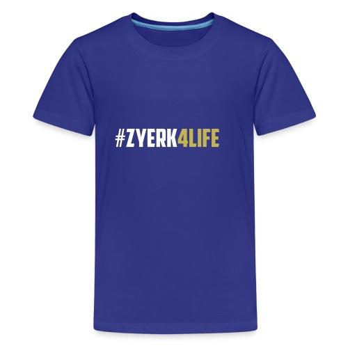 #Zyerk4Life Shirts And Accessories - Kids' Premium T-Shirt