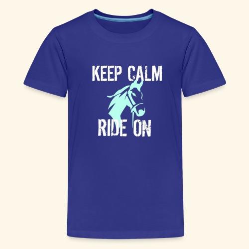 Keep Calm Ride On - Kids' Premium T-Shirt