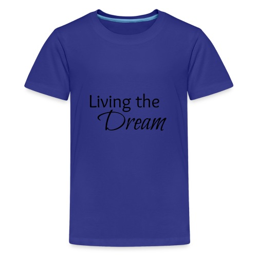 Living the Dream - Kids' Premium T-Shirt