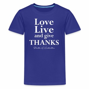 Pastor G Collection - Love Live Give Thanks - Kids' Premium T-Shirt