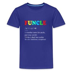 Funny uncle funcle definition - Kids' Premium T-Shirt