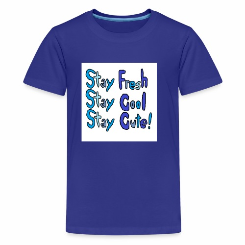 Stay Fresh,Stay Cool,Stay Cute! - Kids' Premium T-Shirt