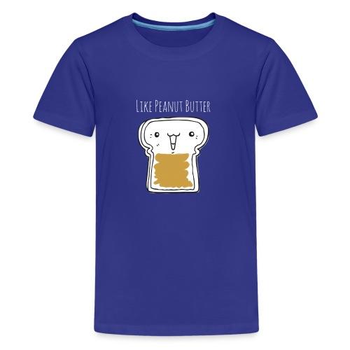Like Peanut Butter - Kids' Premium T-Shirt