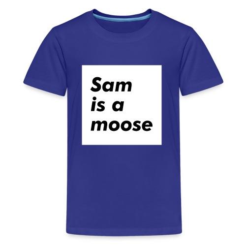 Sam is a Moose - Kids' Premium T-Shirt
